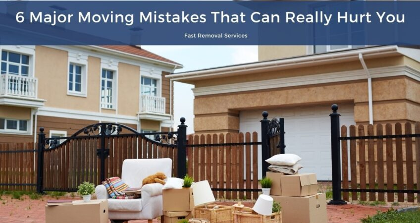 6 Major Moving Mistakes That Can Really Hurt You